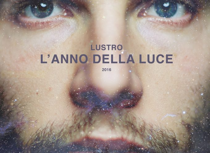 """LUSTRO – """"L'anno della luce""""- Il nuovo album"""