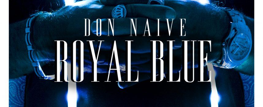 "IL NUOVO SINGOLO DI DON NAIVE E' ""ROYAL BLUE""!"