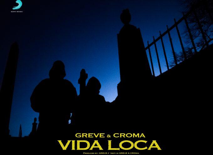 """""""Vida Loca"""" è il terzo e ultimo estratto che anticipa """"Amaro"""", il nuovo disco di Greve & Croma"""