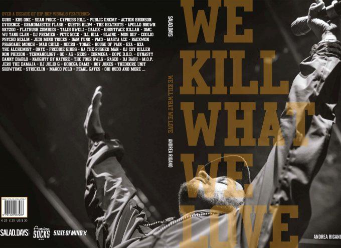 """""""We Kill What We Love"""", dieci anni di Hip-Hop internazionale in 150 scatti artistici"""