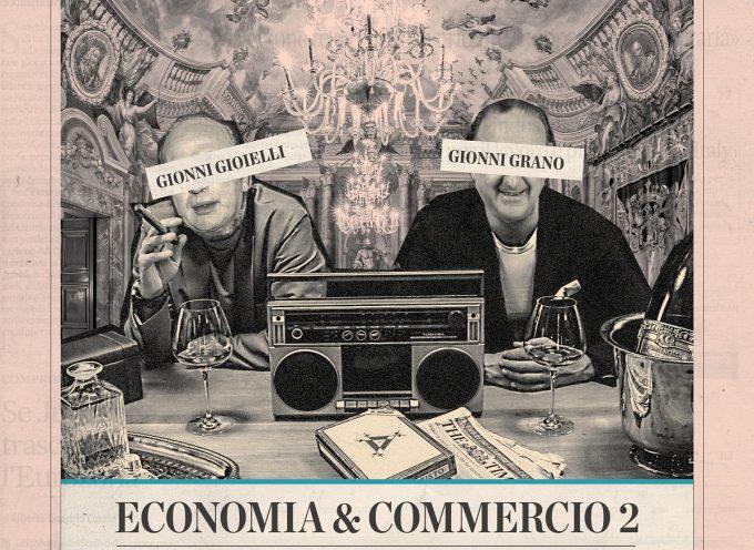 """""""Economia e commercio 2"""": per MxRxGxA arriva il sequel del cult underground di Gionni Gioielli & Gionni Grano"""