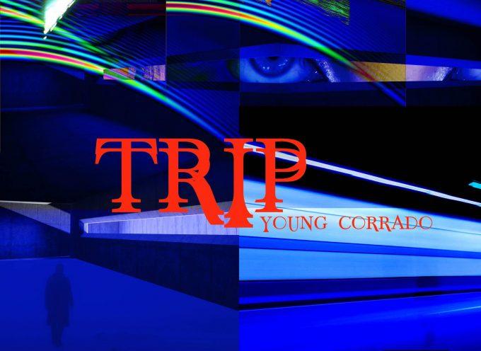 """""""Trip"""" è il nuovo Ep di Young Corrado!"""