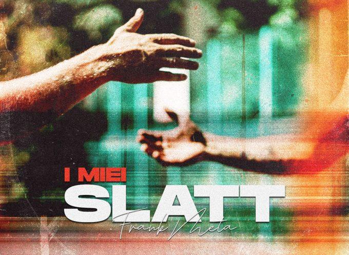 Frank Meta torna con un nuovo brano: I MIEI SLATT